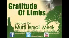 Gratitude of Limbs by Mufti Ismail Menk